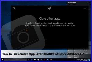 Jak naprawić błąd kamery o kodzie 0xA00F4243(0xC00D3704) na systemie Windows?