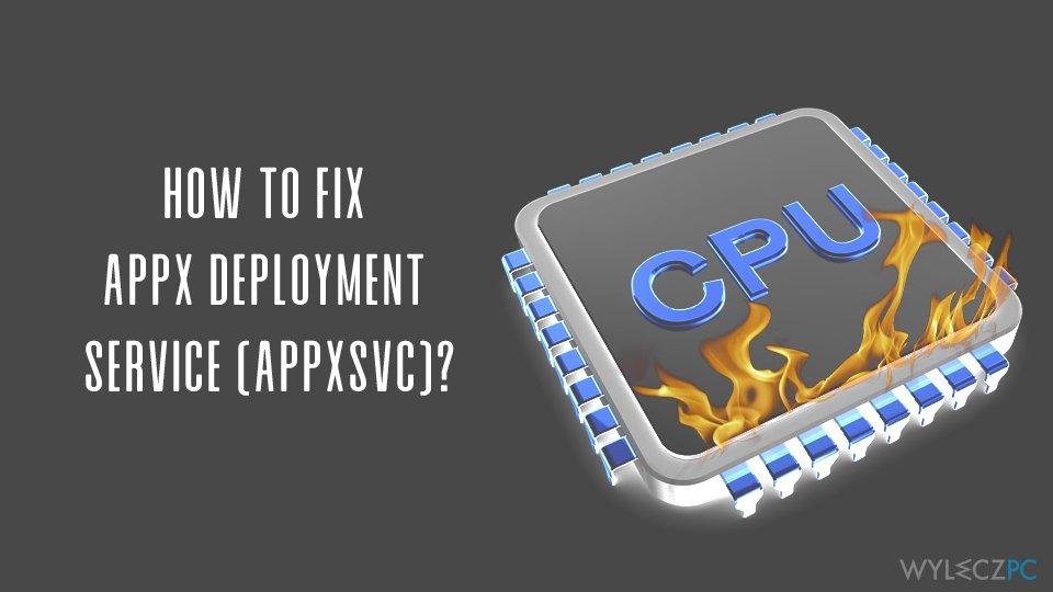 Fix AppX Deployment Service (AppXSVC)