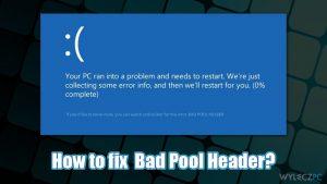 Jak naprawić błąd niebieskiego ekranu, BAD_POOL_HEADER, w systemie Windows?