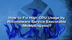 Jak naprawić wysokie zużycie procesora przez Antimalware Service Executable (MsMpEng.exe)?
