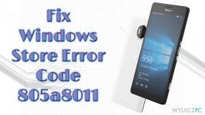 Jak naprawić błąd Sklepu Windows o kodzie 805a8011?