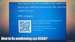 Jak naprawić błąd amdkmdag.sys w systemie Windows 10?