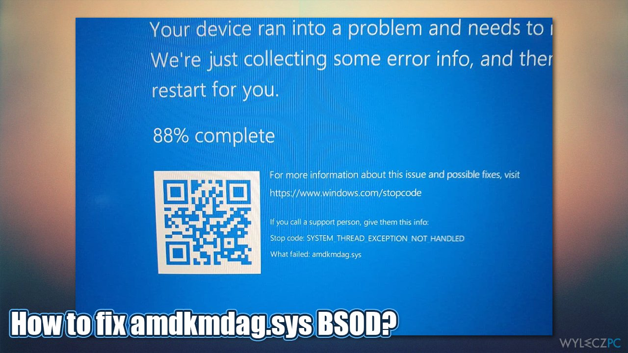 How to fix amdkmdag.sys error in Windows 10?