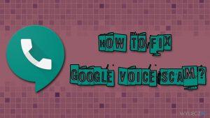Jak rozwiązać problem z oszustwem Google Voice?