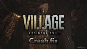 Jak naprawić awarię Resident Evil Village z czarnym ekranem na Steamie?