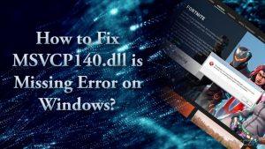 Jak naprawić błąd brakującej biblioteki MSVCP140.dll na systemie Windows?