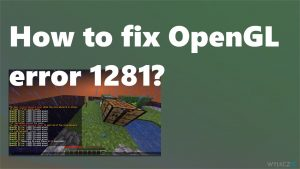 Jak naprawić błąd OpenGL Error 1281?