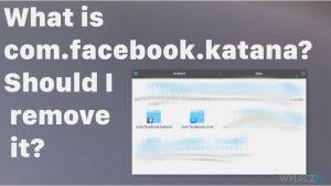 Co to jest com.facebook.katana? Czy powinienem to usunąć?