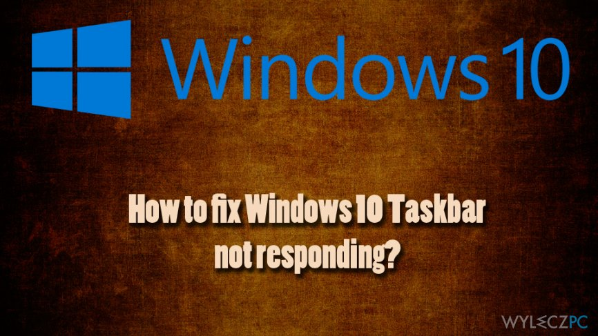 Windows 10 Taskbar not responding